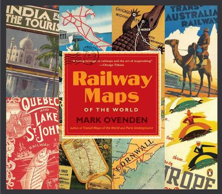 Railway Maps of the World By Ovenden, Mark