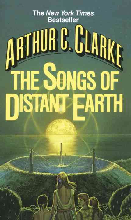 The Songs of Distant Earth By Clarke, Arthur C.